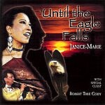 Janice Marie Until The Eagle Falls (3-Track Maxi-Single)