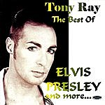 Tony Ray The Best Of Elvis Presley And More