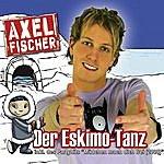 Axel Fischer Der Eskimo-tanz (4 Track Maxi-Single)