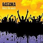 Gataka Bless The Mess