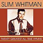 Slim Whitman Twenty Greatest All-Time Hymns
