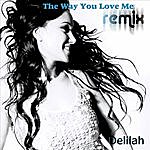Delilah The Way You Love Me (Remix)(2-Track Single)