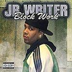 J.R. Writer Block Work (Parental Advisory)