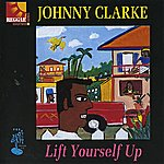 Johnny Clarke Lift Yourself Up