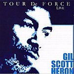 Gil Scott-Heron Tour De Force (Live)
