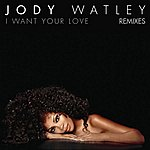 Jody Watley I Want Your Love (2-Track Single)