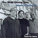 The High Strung Come On Home