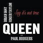 Queen Say It's Not True (Single)