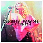 Vanessa Paradis Vanessa Paradis Au Zénith (Live)