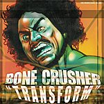 Bone Crusher Transform (Single)