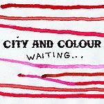 City and Colour Waiting... (Radio Edit)