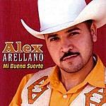 Alex Arellano Mi Buena Suerte