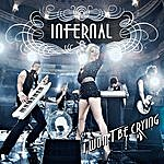 Infernal I Won't Be Crying (2 Track Single)