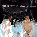 Libera Angel Voices: Libera In Concert