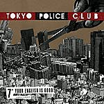 Tokyo Police Club Your English Is Good/Swedes In Stockholm