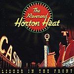 Reverend Horton Heat Liquor In The Front