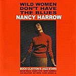 Nancy Harrow Wild Women Don't Have The Blues