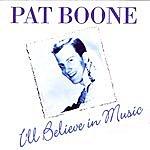 Pat Boone I'll Believe In Music