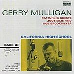 Gerry Mulligan Back Up: California High School