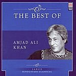 Amjad Ali Khan The Best Of Amjad Ali Khan