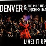 Denver & The Mile High Orchestra Live! It Up