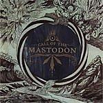 Mastodon Call Of The Mastodon