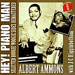 Albert Ammons Hey! Piano Man: Selected Boogie Woogie Sides Remastered - CD D