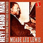 Meade 'Lux' Lewis Hey! Piano Man: Selected Boogie Woogie Sides Remastered - CD B