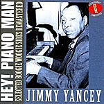 Jimmy Yancey Hey! Piano Man: Selected Boogie Woogie Sides Remastered - CD A