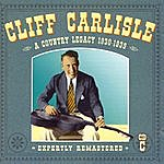 Cliff Carlisle A Country Legacy 1930-1939: CD C