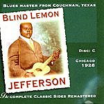 Blind Lemon Jefferson The Complete Classic Sides Remastered: Chicago 1928 Disc C