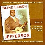 Blind Lemon Jefferson The Complete Classic Sides Remastered: Atlanta & Chicago 1926 Disc B