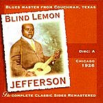 Blind Lemon Jefferson The Complete Classic Sides Remastered: Chicago 1926 Disc A