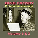 Bing Crosby A Musical Autobiography - Volume 1 & 2