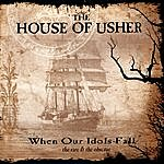 The House Of Usher When Our Idols Fall: The Rare & The Obscure