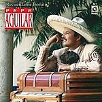 Pepe Aguilar Recuerdame Bonito