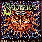 Santana Tropical Spirits, Parts 1 & 2