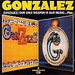 Gonzalez Our Only Weapon Is Our Music