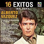 Alberto Vazquez 16 Exitos Baladas: Alberto Vazquez