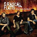 Rascal Flatts What Hurts The Most (Single)