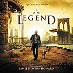 James Newton Howard I Am Legend: Oirginal Motion Picture Soundtrack
