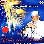 Bismillah Khan The Beloved's Call
