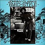 Johnny Clarke Yard Style
