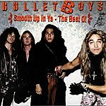 Bulletboys Smooth Up In Ya: The Best Of