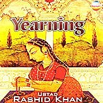 Ustad Rashid Khan Yearning