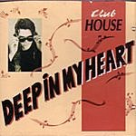 Clubhouse Deep In My Heart (3-Track Maxi-Single)