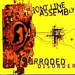 Front Line Assembly Corroded Disorder