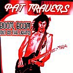 Pat Travers Boom, Boom (Out Go The Lights)