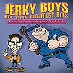 The Jerky Boys All Time Greatest Bits (Parental Advisory)
