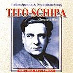 Tito Schipa Greatest Hits: Italian, Spanish & Neapolitan Songs